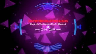 Haywyre vs Blatwax vs Au5 - Illuminate the Schism //Elm Nil Mashup// - Johnny Prod. Presents