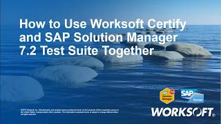 Training: Using Worksoft Certify and SAP Solution Manager 7.2 for Testing
