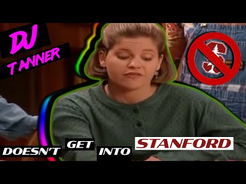 DJ Tanner didn't get into Stanford