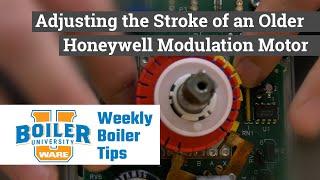 Adjusting Stroke on an Older Style Honeywell Mod Motor - Weekly Boiler Tips