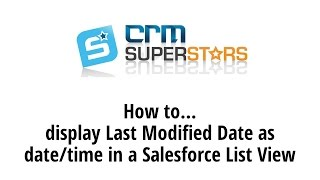How to display Last Modified Date as date/time in a Salesforce List View