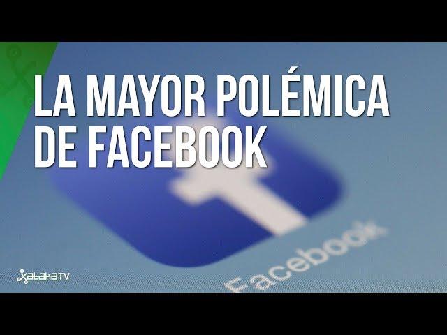 El mayor escándalo de Facebook