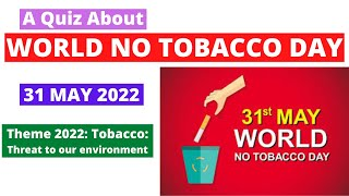 A Quiz About World No Tobacco Day | WNTD | 31 May 2021 | Protecting youth from industry manipulation