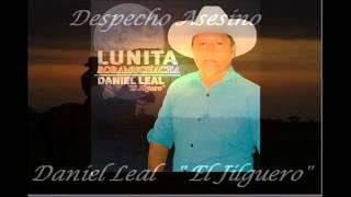Despecho Asesino - Daniel Leal - El Ligero  (Video)