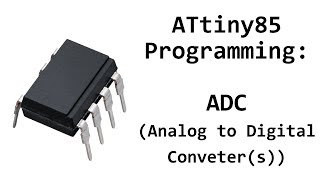 AVR ATtiny85 Programming: Analog to Digital Converter (ADC)