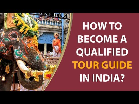 How To Become A Qualified Tour Guide In India? - YouTube