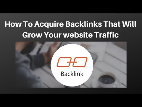 How To Acquire Backlinks That Will Grow Your website Traffic