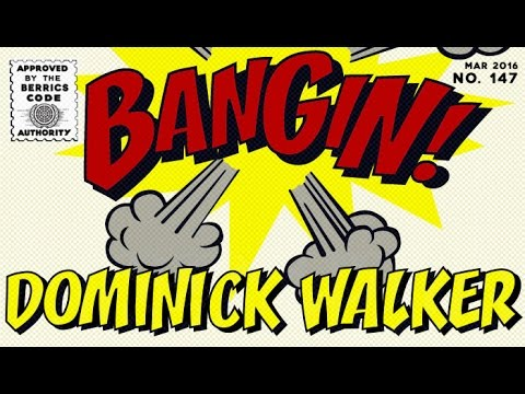 Dominick Walker - Bangin!