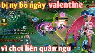 Liên Quân Mobile _ Valentine Bị Người Yêu Bỏ Vì Chơi Liên Quân Quá Ngu   Hài Liên Quân