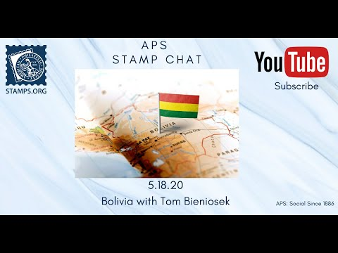 APS Stamp Chat: Bolivia with Tom Bieniosek