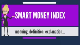 What is SMART MONEY INDEX? What does SMART MONEY INDEX mean? SMART MONEY INDEX meaning