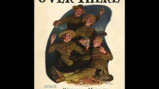 Mix - Over there - WWI U.S. song by George M. Cohan