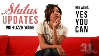 Status Updates With Lizzie Young .1 Yes You Can @31status