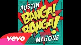 Austin Mahone - Banga Banga Ft. Sean Garrett (Audio)