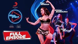 Ep-9 The Dance Project - Elli AvrRam   Team Naach   Sonali Bhadauria   Mercy