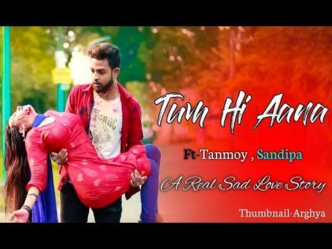 Tum Hi Aana Marjaavaan A Real Sad Love Story Latest Hindi Song 2019 Ft Tanmoy