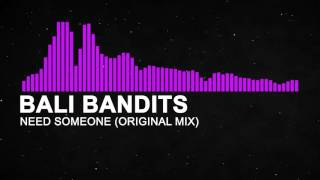 Bali Bandits - Need Someone (Original Mix)