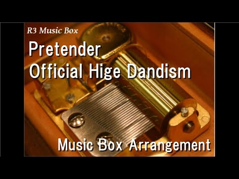 Pretender/Official Hige Dandism [Music Box]
