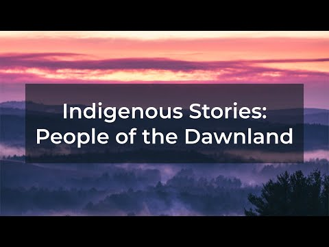 Indigenous Stories: People of the Dawnland