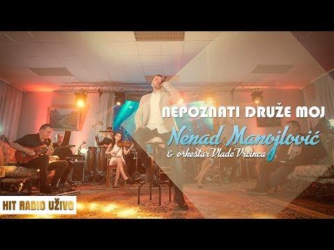 Nenad Manojlovic - Nepoznati druze moj (orkestar Vlade Vrcinca)