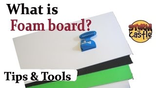 """What is Foam Board """"Tips and Tools"""""""