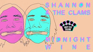 "Shannon & The Clams – ""Midnight Wine"""
