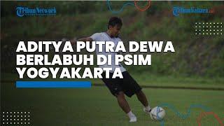 Aditya Putra Dewa Kembali Memperkuat Tim PSIM Yogyakarta, Janji Berikan Penampilan yang Terbaik