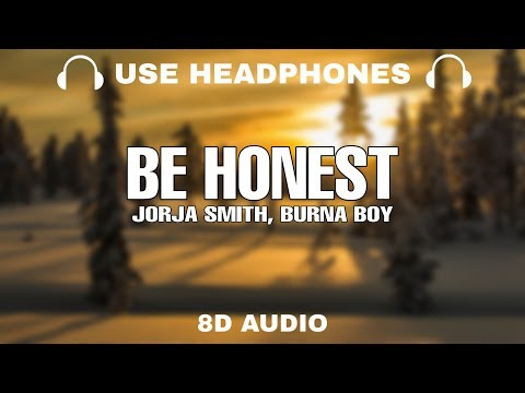 Jorja Smith - Be Honest ft. Burna Boy (8D Audio)