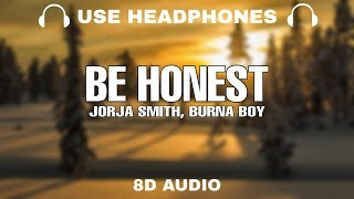 Jorja Smith   Be Honest Ft. Burna Boy (8D Audio)