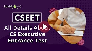 CSEET | CS Executive Entrance Test | Exam Pattern, Procedure, Eligibility, Fees all details