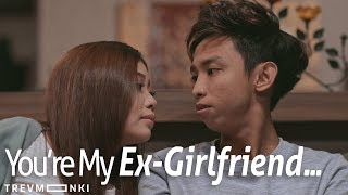 You're My Ex-Girlfriend...