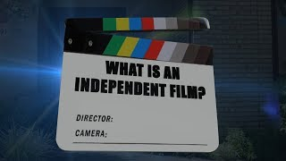 What Is Independent Film   Top 5 Things To Know About Indie Film