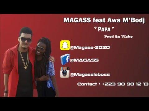 Magass Feat Awa M'Bodj - Papa (Audio)