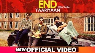 End Yaariyan  | Ranjit Bawa | Sukhe Muzical Doctorz | High End Yaariyan