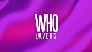Lauv - Who (Lyrics) feat. BTS