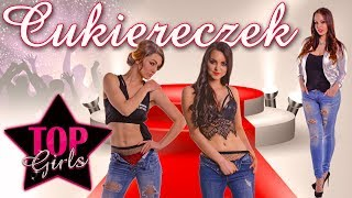 Top Girls Cukiereczek Official Audio