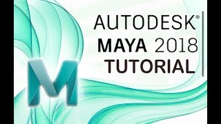 Maya 2018 - Tutorial for Beginners [General Overview]*