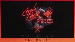 Cash Cash & ROZES - Matches (ye. Remix)