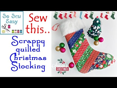 Sew a Simple Scrappy Quilted Christmas Stocking