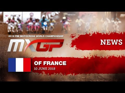 NEWS Highlights MXGP of FRANCE 2018 #Motocross