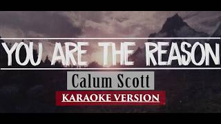 Calum Scott You Are The Reason Karaoke Versions