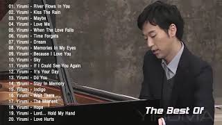 Yiruma Greatest Hits 2019 ♫ Best Songs Of Yiruma ♫ Yiruma Piano Playlist