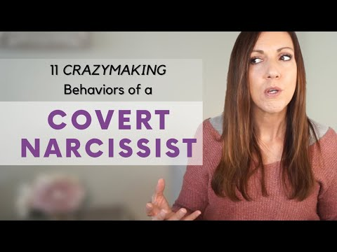 11 CRAZYMAKING BEHAVIORS OF A COVERT NARCISSIST: Why These Relationships Are So Frustrating!