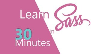 Learn Sass in 30 Minutes - (2019)