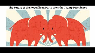 The Future of the Republican Party after the Trump Presidency