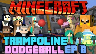 Minecraft: The Grid 12 Trampoline Dodgeball Ep 8 Save the Cookie for last