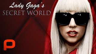 Lady Gaga's Secret World (Full Movie)
