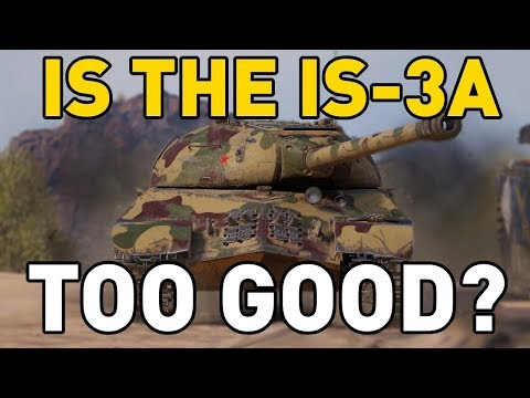 Is the IS-3A too good in World of Tanks?