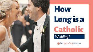 How Long is a Catholic Wedding?