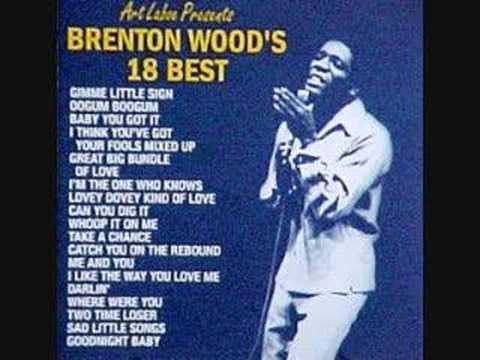 Baby You Got It (Song) by Brenton Wood
